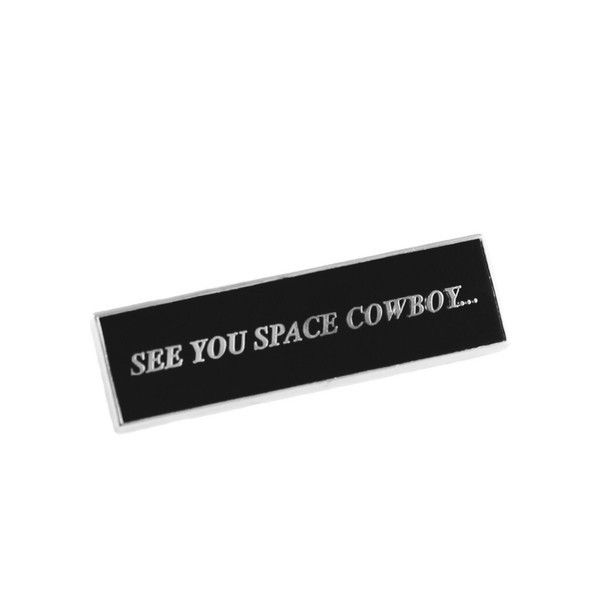 """See You Space Cowboy pin .... A Bebop fan must-have! Length: 1.5"""" Thickness: 1 mm"""