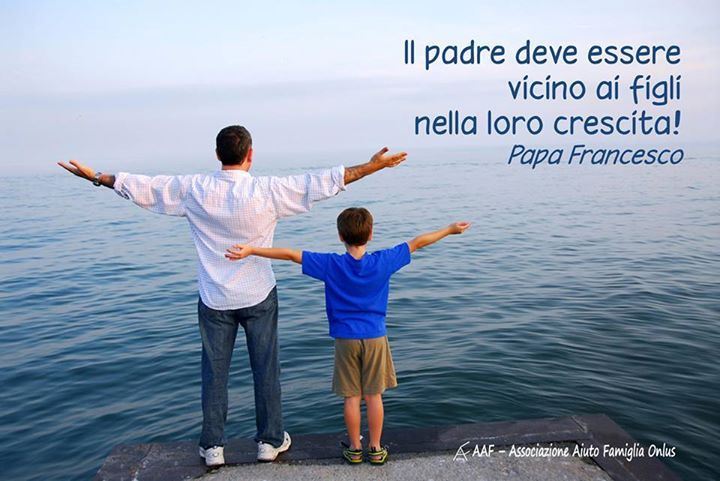Il padre deve essere vicino ai figli nella loro crescita. [Papa Francesco]