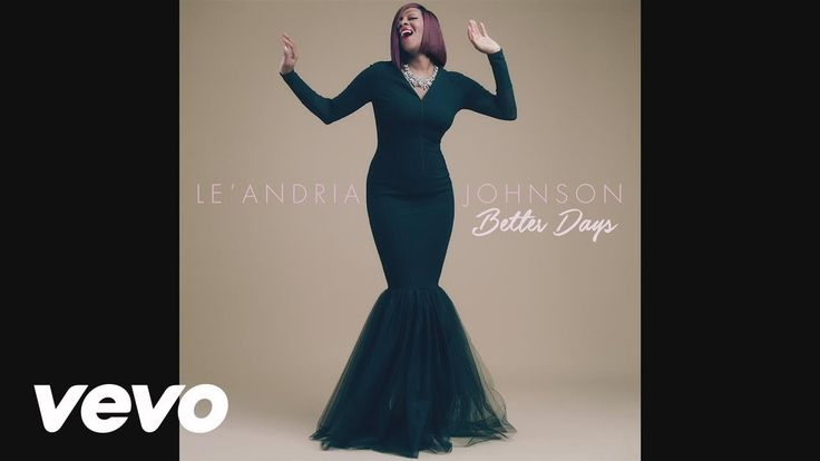 Le'Andria Johnson Better Days (Audio) Godly woman