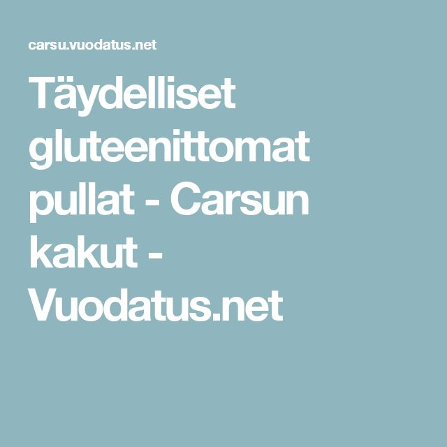 Täydelliset gluteenittomat pullat - Carsun kakut - Vuodatus.net