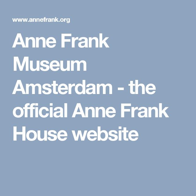 Image Result For Anne Frank Museum Amsterdam The Official Anne Frank
