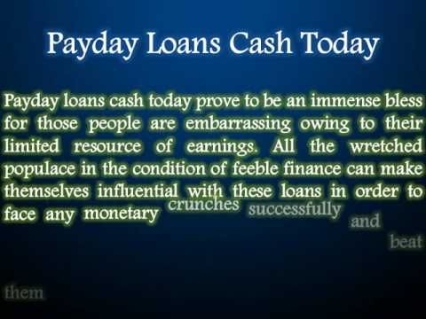 Payday Loans Cash Today: Obtain Much Needed Finances Without Any Difficulty