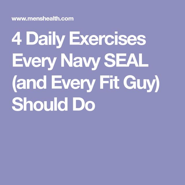 4 Daily Exercises Every Navy SEAL (and Every Fit Guy) Should Do