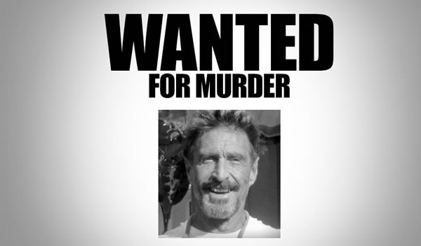 McAfee Founder Wanted For Murder By Belize Police - John McAfee, the well-known digital security expert and founder of McAfee, has been known for his erratic behavior in the past. Now, the Belize police is looking for him on alleged charges of murder. [Click on Image Or Source on Top to See Full News]
