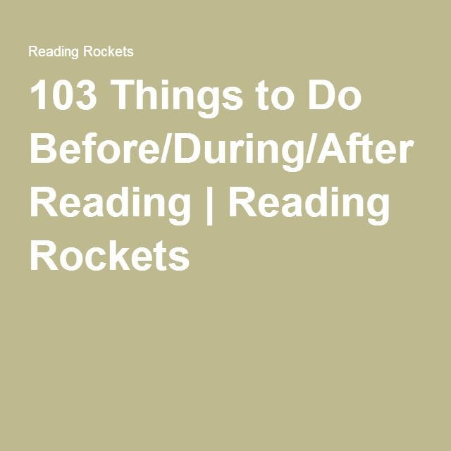 103 Things to Do Before/During/After Reading | Reading Rockets