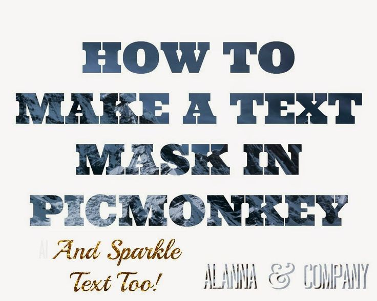 Ridiculously easy! -- How to Make a Text Mask (And Sparkle Text!) in PicMonkey