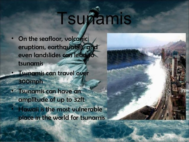 Tsunamis• On the seafloor, volcanic  eruptions, earthquakes, and  even landslides can lead to  tsunamis• Tsunamis can trav...