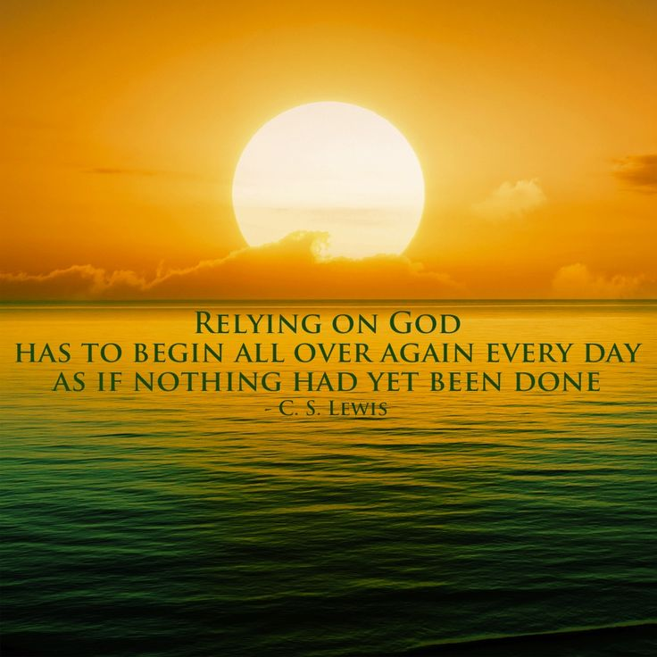 Rely on God every day