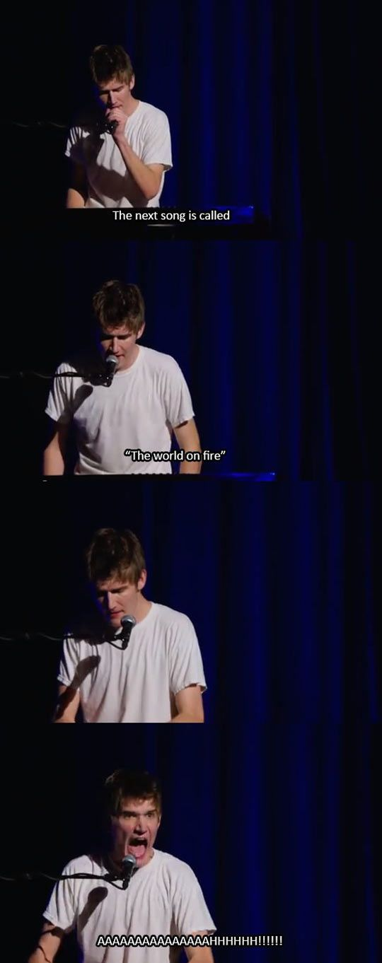 Bo Burnham's song called 'The world on fire'…I laughed for like ten hours