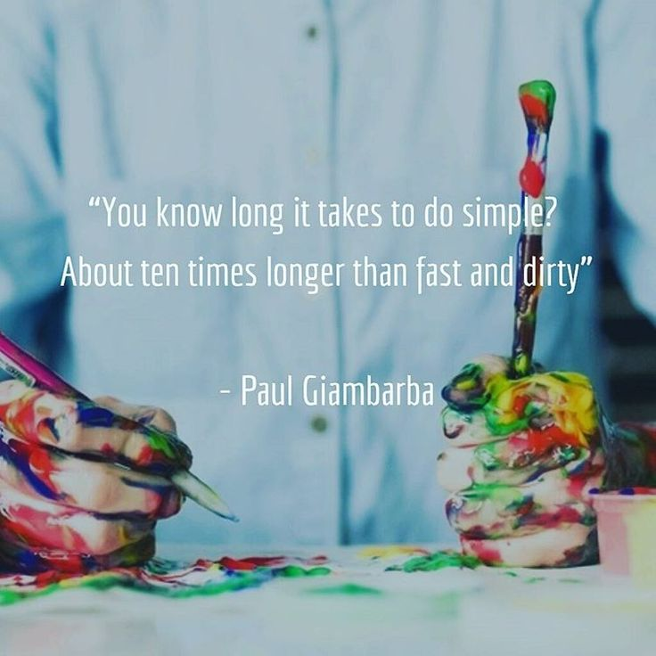 """You know long it takes to do simple? About ten times longer than fast and dirty"" - Paul Giambarba on #graphic #design but as many of us have experiences, also applicable to #software #development. #giambarba"