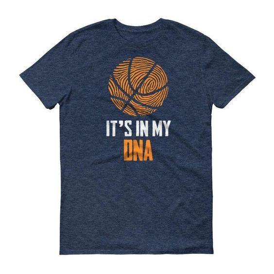 It Is In My DNA Fingerprint Basketball Funny T-Shirt AZ01 – BASKETBALL T SHIRT