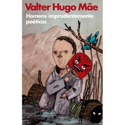 Homens Imprudentemente Poéticos , Valter Hugo Mãe. Compre livros na Fnac.pt