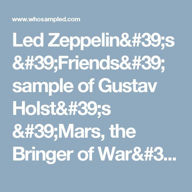 Led Zeppelin's 'Friends' sample of Gustav Holst's 'Mars, the Bringer of War' | WhoSampled