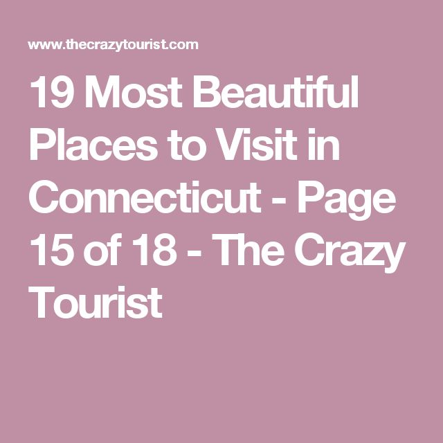 14 best images about interesting places in ct on pinterest for Most beautiful places in ct