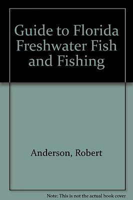USED (GD) Guide to Florida Freshwater Fish and Fishing by Robert Anderson