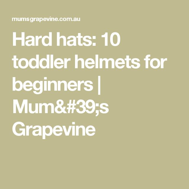 Hard hats: 10 toddler helmets for beginners | Mum's Grapevine