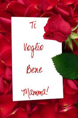 Ti Voglio Bene Mamma! | i Miei Pensieri