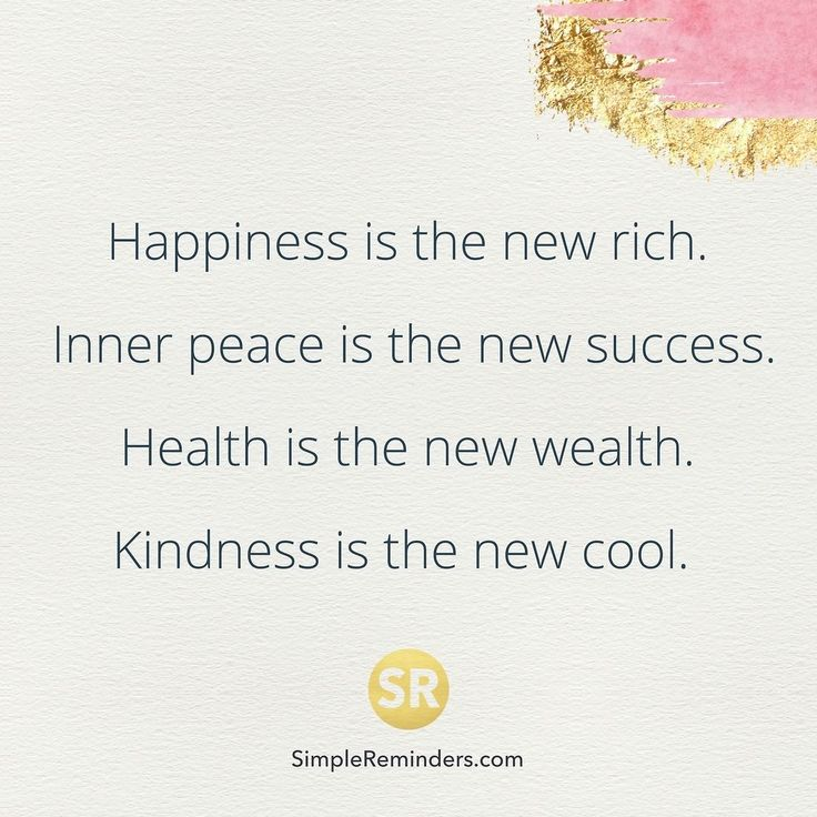 Happiness is the new rich. Inner peace is the new success. Health is the new wealth. Kindness is the new cool. http://www.loapowers.net/peacefulness-of-the-heart/