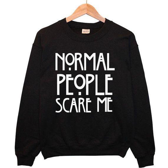 Normal People Scare Me Tumblr Tour Sweater top sweatshirt hoodie t shirt fashion cool tumblr hipster men womens-Worldwide Shipping- S M L XL...