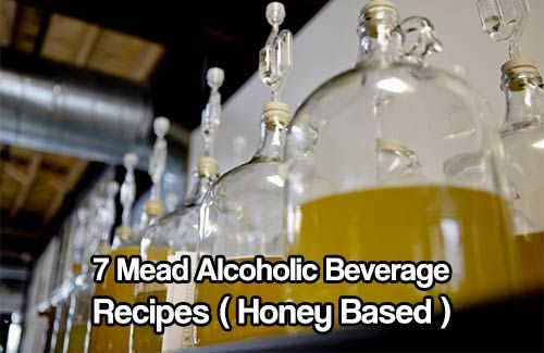 7 Mead Alcoholic Beverage Recipes ( Honey Based ). Mead or honey wine is an alcoholic beverage created by the fermentation of water and honey.