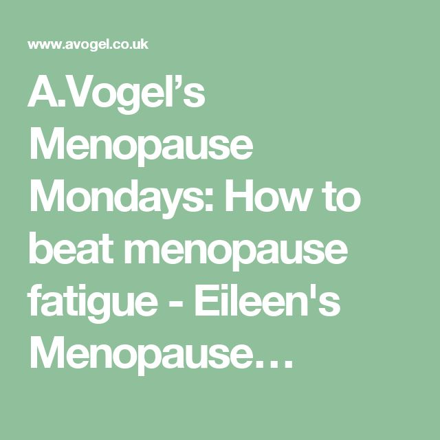 A.Vogel's Menopause Mondays: How to beat menopause fatigue - Eileen's Menopause…