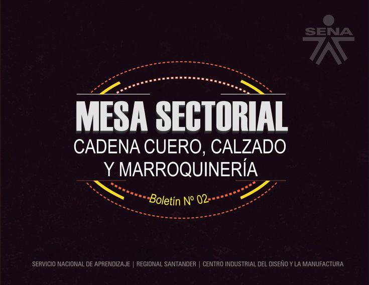 2ª Edic Boletín Cuero & Calzado & Marroquinería  Boletín Nº 02 Mesa Sectorial Cuero Calzado y Marroquinería. SENA-CIDM. Agosto-septiembre 2016