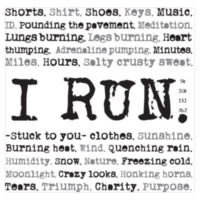 I Run. This says it all <3