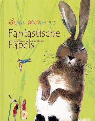 Fantastische fabels Auteurs Brian Wildsmith (auteur), Jean De la Fontainetoon (naar het werk van)