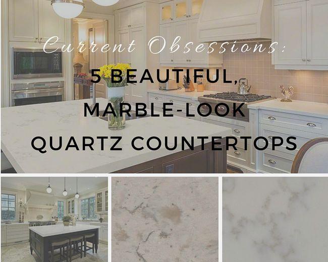 Current Obsessions: 5 Beautiful, Marble Look Quartz Countertops