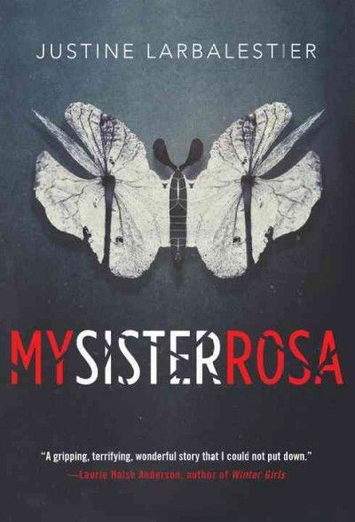My Sister Rosa by Justine Larbalestier (Grades 9 & up). When his father's business takes the family to New York City, a seventeen-year-old Australian boy must balance his desire to protect his ten-year-old sister, a diagnosable psychopath, from the world with the desperate need to protect the world from her.
