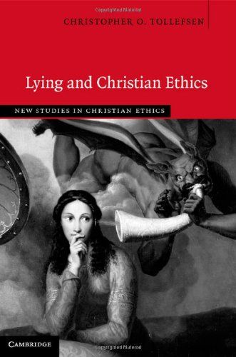 Lying and Christian Ethics (New Studies in Christian Ethics) Hardcover – April 28, 2014 by Christopher O. Tollefsen