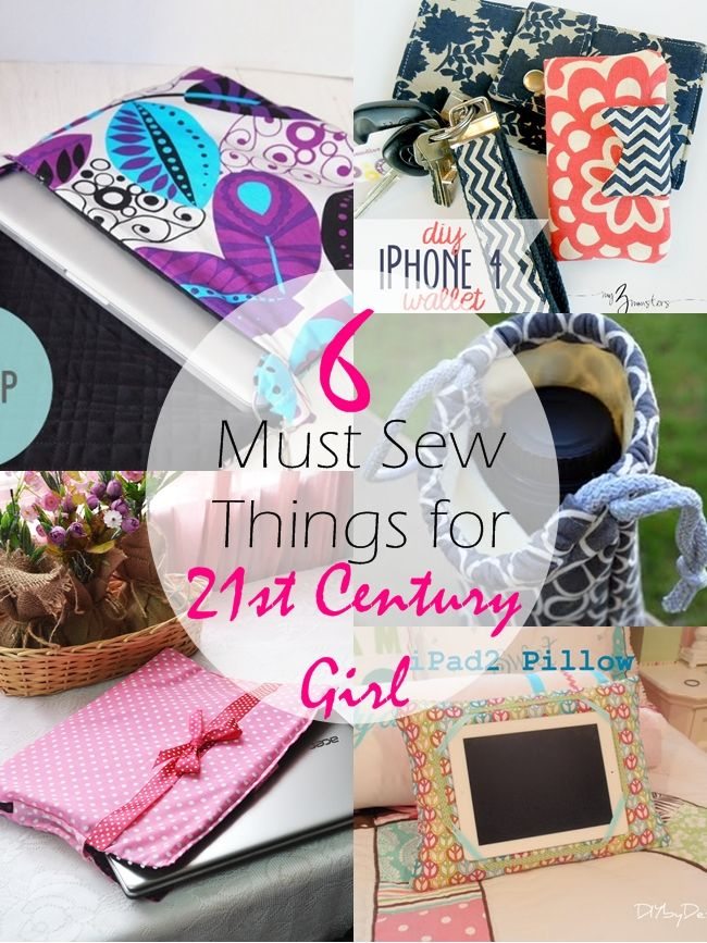 6 Must Sew Things for 21st century girl on sewsomestuff.com