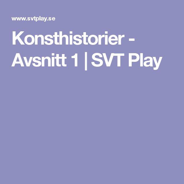 Konsthistorier - Avsnitt 1   SVT Play