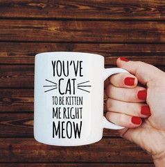 Cat to Be Kitten Mug - Crazy Cat Lady Clothing
