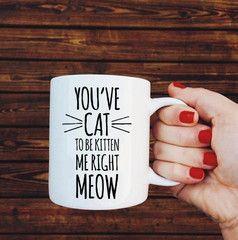 Cat to Be Kitten Mug - Crazy Cat Lady Clothing