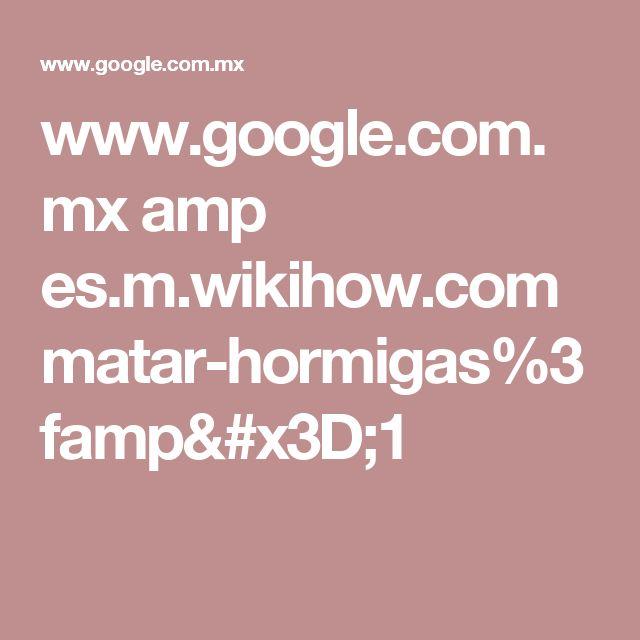 www.google.com.mx amp es.m.wikihow.com matar-hormigas%3famp=1