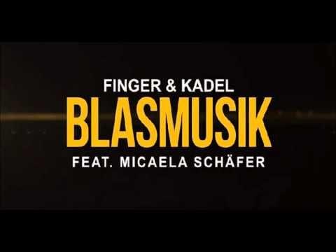 Finger & Kadel feat  Micaela Schäfer – Blasmusik Original Mix