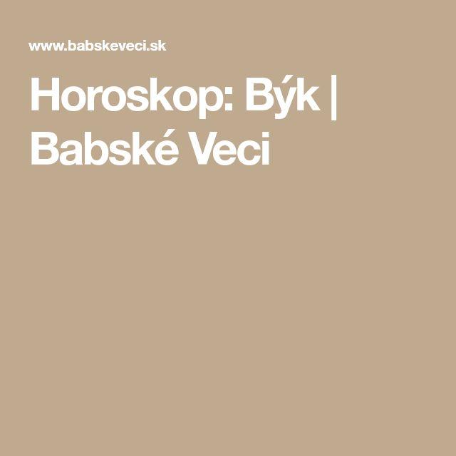 Horoskop: Býk | Babské Veci