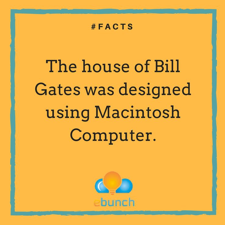 Did you know? Which computer was used to design Bill Gates house? You must read this 	https://www.thefactsite.com/2013/02/top-100-technology-facts.html	#Ebunch #WebsiteDevelopment #WebDesign #SearchEngines #SocialMediaMarketing #DailyFacts #ComputerFacts #SocialMedia