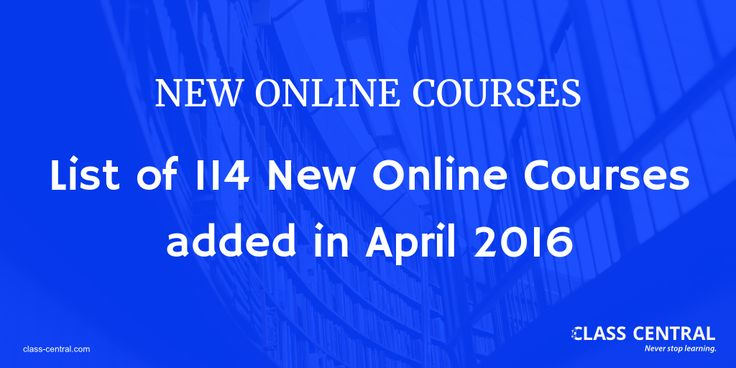 New Online Courses and MOOCs added in April 2016