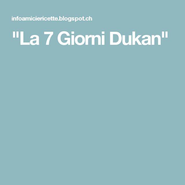 """""""La 7 Giorni Dukan"""""""