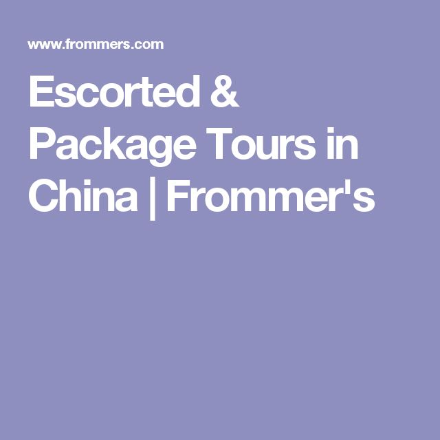 Escorted & Package Tours in China | Frommer's