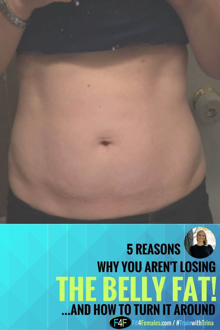 5 Reasons You aren't losing that stubborn belly fat and how to lose it for good.