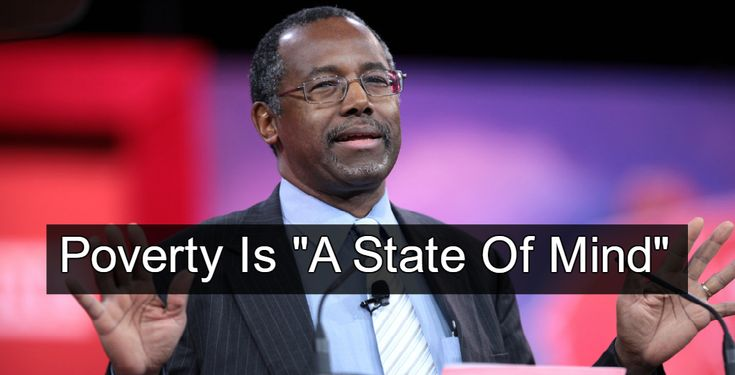 "Open mouth - insert foot: Trump's Housing Secretary Ben Carson insults the intelligence by claiming poverty is ""a state of mind."""