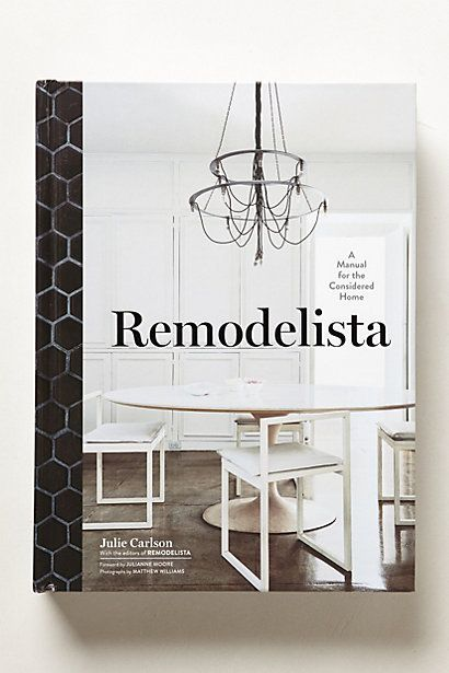 Remodelista Julie Carlson the editors of Remodelista