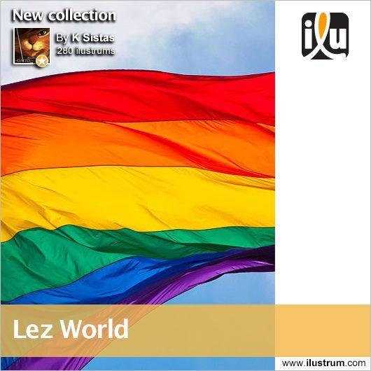 #Lez World  Por K Sistas  #LGTB
