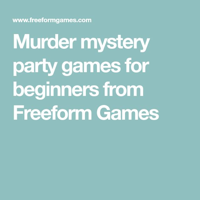 Murder mystery party games for beginners from Freeform Games