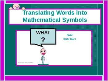 Please allow me to share with you a lesson on Translating Words to Mathematical Expressions.  Students learn multiple words that indicate addition, subtraction, multiplication, division, and equals.. They learn to translate verbal sentences into number sentences with proficiency.