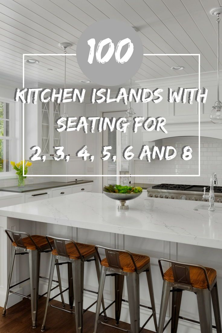 101 Kitchen Islands With Seating For 2 3 4 5 6 And 8 Chairs And Stools Kitchen Island With Seating Kitchen Island With Seating For 6 Island Chairs