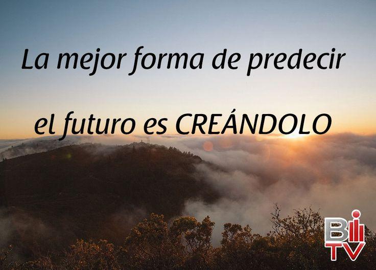 La mejor forma  de predecir el futuro es CREÁNDOLO. ¡Atrévete! #Frase #Quote #Futuro #Crear